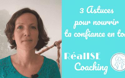Vidéo: 3 Astuces pour nourrir ta confiance en toi!